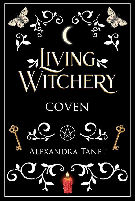 Living Witchery : Coven ~ Alexandra Tanet