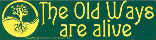 The Old Ways Are Alive Bumper Sticker 29cm x 7.5cm