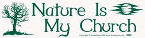 Nature Is My Church Bumper Sticker 29cm x 7.5cm