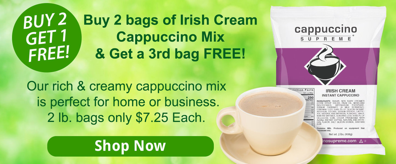 Buy 2 bags of Irish Cream Cappuccino Mix & Get a 3rd bag FREE! Our rich & creamy cappuccino mix  is perfect for home or business. 2 lb. bags only $7.25 Each.
