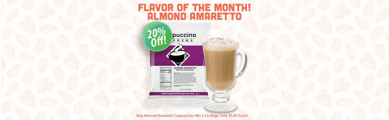 Flavor of the month! 20% off Almond Amaretto Cappuccino Supreme