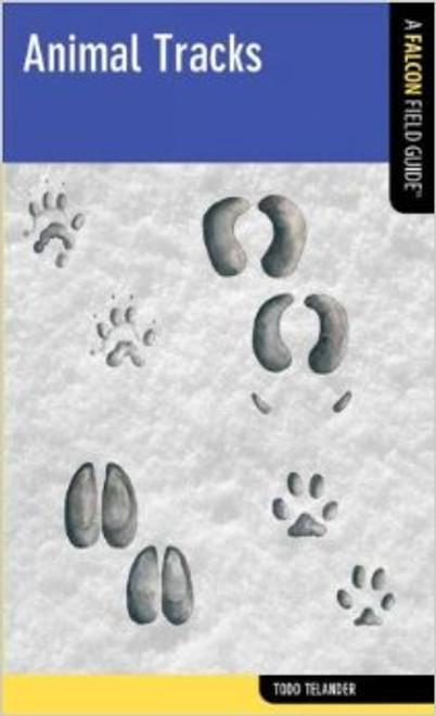 Animal Tracks: A Falcon Field Guide