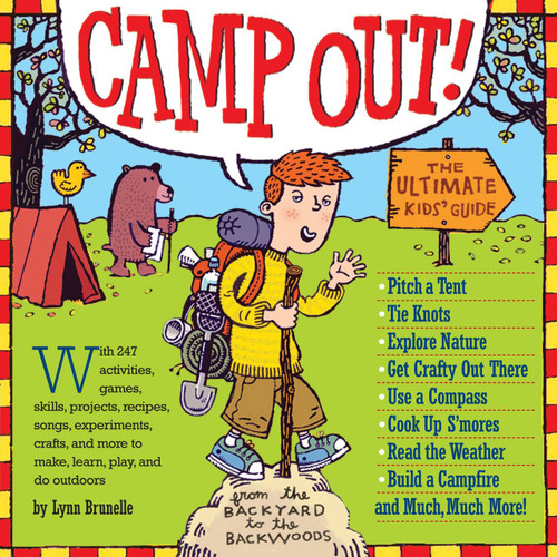 Camp Out!: The Ultimate Kids' Guide by Lynn Brunelle