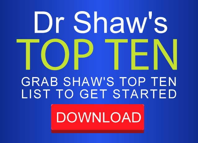 Get Started with Dr. Shaw's Top Ten. Get Updates. Offers. Promotions. Register NOW..