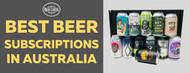 Best Beer Subscriptions In Australia
