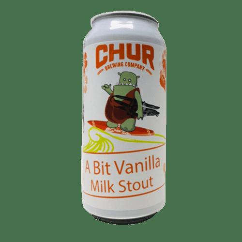 Chur A Bit Vanilla Milk Stout