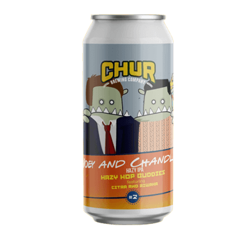 Chur Joey and Chandler Hazy Hop Buddies IPA