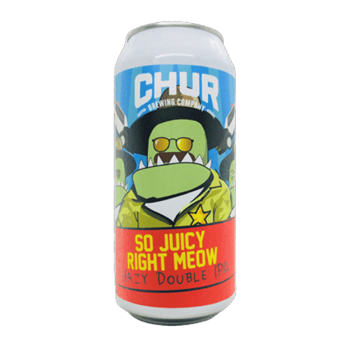 Chur So Juicy Right Meow Hazy Double IPA