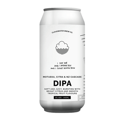 Cloudwater I Say We And I Mean You And I Don't Know How DIPA