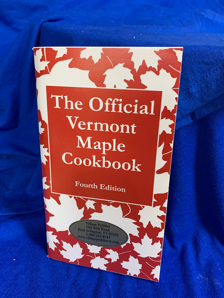 The Official Vermont Maple Cookbook - Fourth Edition