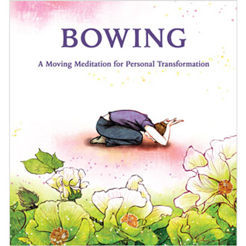 Bowing A Moving Meditation for Personal Transformation