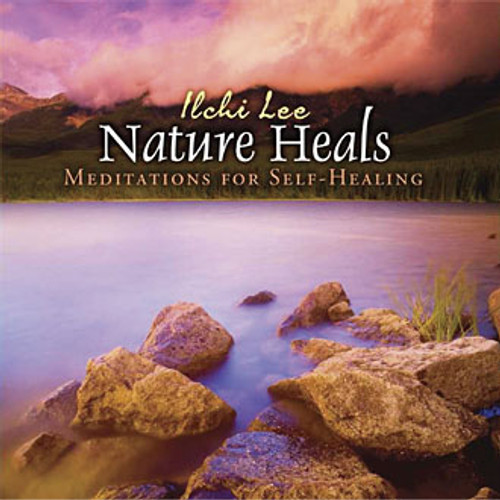 Nature Heals Meditations for SelfHealing