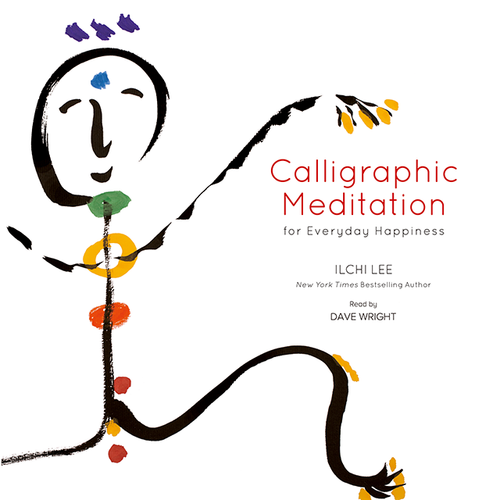 Calligraphic Meditation for Everyday Happiness Audio Book