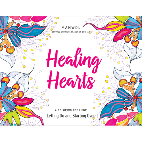 Healing Hearts A Coloring Book for Letting Go and Starting Over