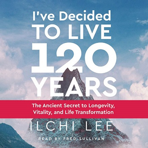 Ive Decided to Live 120 Years Audiobook CD