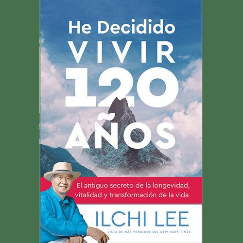 He Decidido Vivir 120 Años Ive Decided to Live 120 Years Spanish Edition