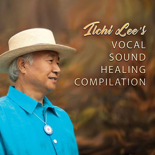 Ilchi Lee's Vocal Sound Healing Music Compilation (Download)