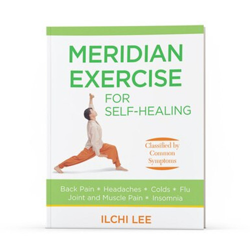 Meridian Exercise for Self-Healing by Ilchi Lee