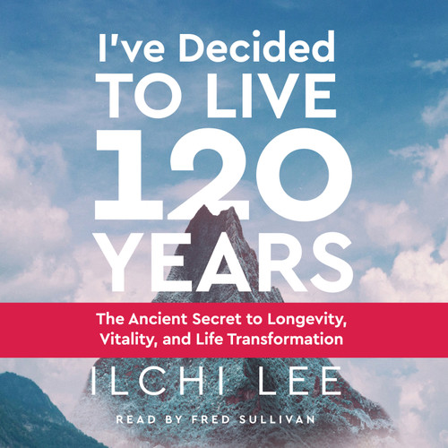 I've Decided to Live 120 Years Audiobook (Download)