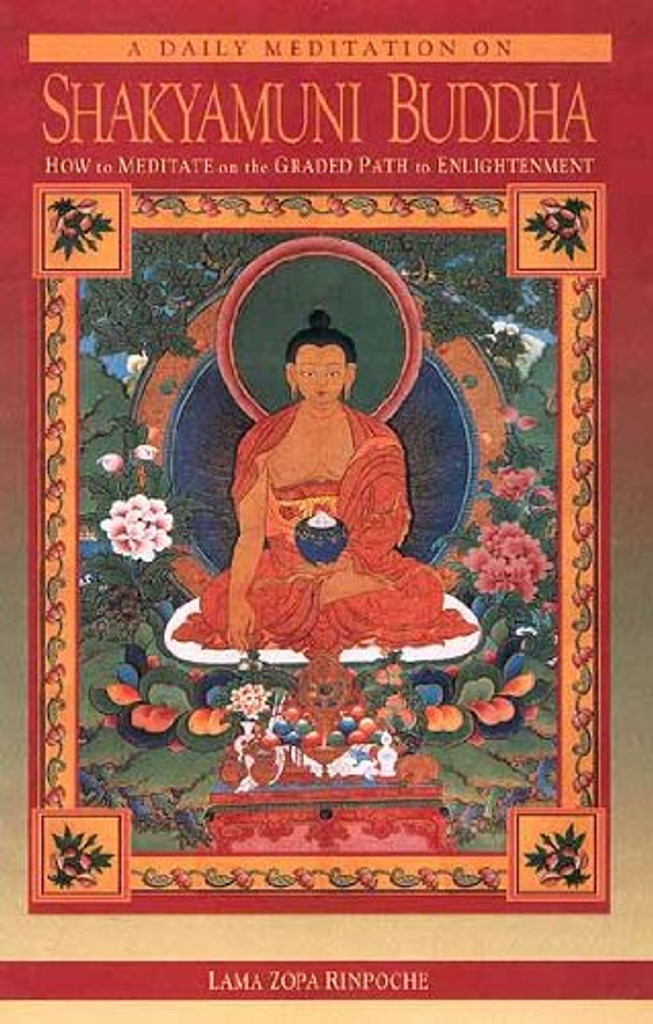 A Daily Meditation on Shakyamuni Buddha (How to Meditate on the Graded path to Enlightenment)