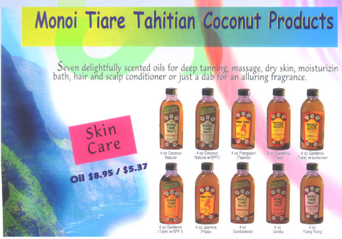 "Seven delightfully scented oils for deep tanning, massage, dry skin, moisturizing, bath, hair and scalp conditioner or just a dab of alluring fragrance. Coconut, Sandal wood Frangi pani, Gardenia, Jasmine Vanilla, Ylang Ylang  PRODUCT INFORMATION :      Monoi Tiare Tahiti Coconut Oil Gardenia is an authentic blend of pure coconut oil delicately scented with fresh Tiare flowers.     Apply on the body for soft skin.     Tiki Tahiti Scented Coconut Oil helps maintain hair strength.     Monoi Tiare Tahiti makes delightfully scented oils for deep tanning, massage, dry skin, moisturizing baths, hair and scalp conditioning, just a dab for an alluring fragrance.     In the native Tahitian language, Monoi (pronounced Mon-oy) translates to ""scented oil.""     It is a completely natural product which has long been revered  by Polynesians for its skin moisturizing virtues.     Monoi is specific to French Polynesia and is traditionally made from ""tiare"" (pronounced Tea-a-ray) flowers so asked in the highest grade coconut oil.  USE :      For soft supple skin, use MONOI TIARE TAHITI as a moisturizer and bath oil.     It massages quickly into the skin, smoothing away dryness and leaving behind only a delightful fragrance of island flowers.     MONOI TIARE TAHITI may be used as a conditioner for dry hair.     Pour a small amount into the palm of your hand and massage into the hair.     Shampoo out after 10 or 15 minutes.     The oil will enter the hair and replace the natural oils, giving your hair natural body and sheen.Pure coconut oil is the best product available for use as a dark tanning oil.       Monoi Tiki is pure monoi, it hardens under 68 degrees Fahrenheit.     Heat gently to return to oil.   Coconut (Cocos nucifera) oil, Tiare flower, parfum, Tocopherol (Vitamin"