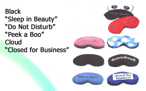 Cutie-pie eye shades, great addition for any gift package. Humorous & functional! Includes earplugs & elasticized straps.  BLACK  CLOUDS  SLEEP IN BEAUTY  CLOSED FOR BUSINESS  Tiger print  Zebra print  PLUS MORE