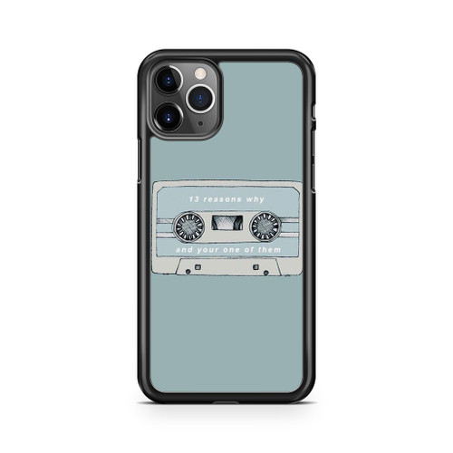 13 Reasons Why And Your One Of Them iPhone 11 Pro Max Case