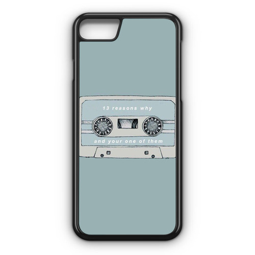 13 Reasons Why And Your One Of Them iPhone 8 Case