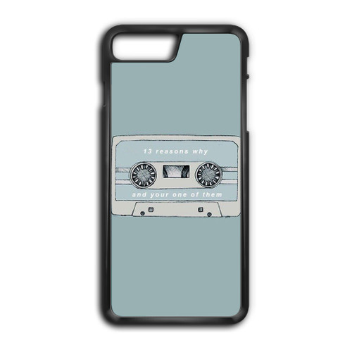 13 Reasons Why And Your One Of Them iPhone 8 Plus Case
