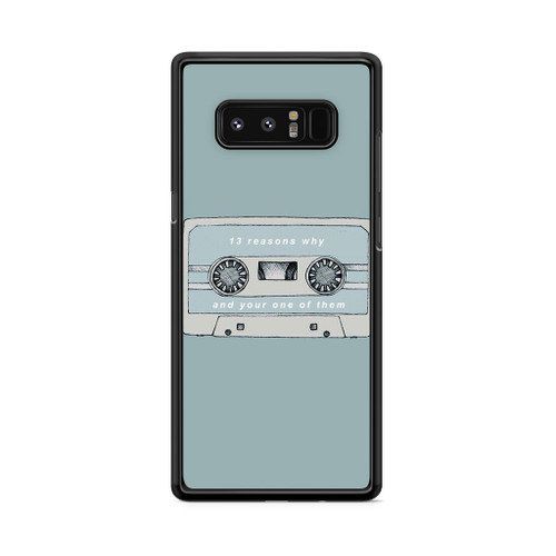 13 Reasons Why And Your One Of Them Samsung Galaxy Note 8 Case