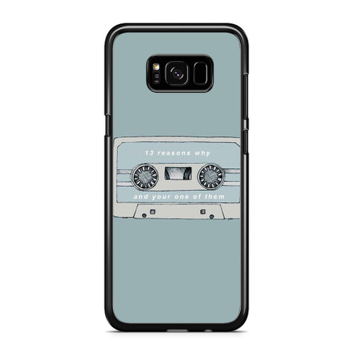 13 Reasons Why And Your One Of Them Samsung Galaxy S8 Plus Case