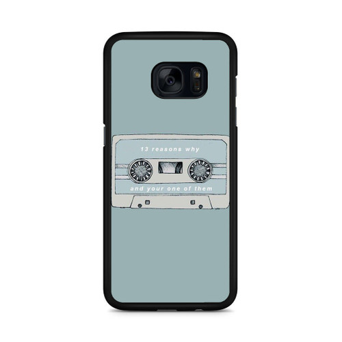 13 Reasons Why And Your One Of Them Samsung Galaxy S7 Edge Case