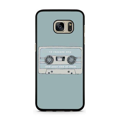 13 Reasons Why And Your One Of Them Samsung Galaxy S7 Case