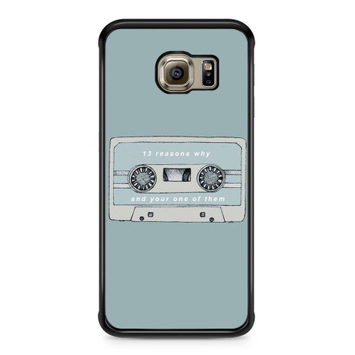 13 Reasons Why And Your One Of Them Samsung Galaxy S6 Edge Case