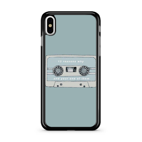 13 Reasons Why And Your One Of Them iPhone X Case
