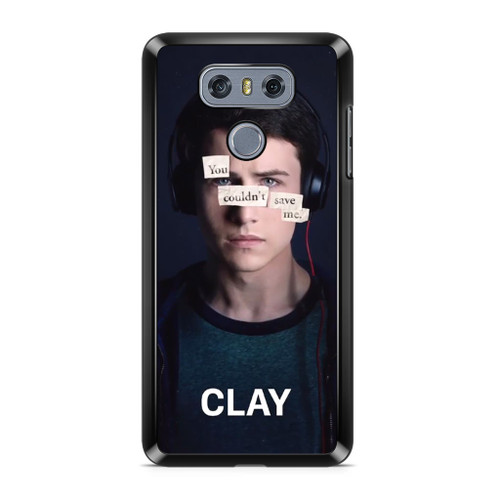 13 Reasons Why Clay LG G6 Case