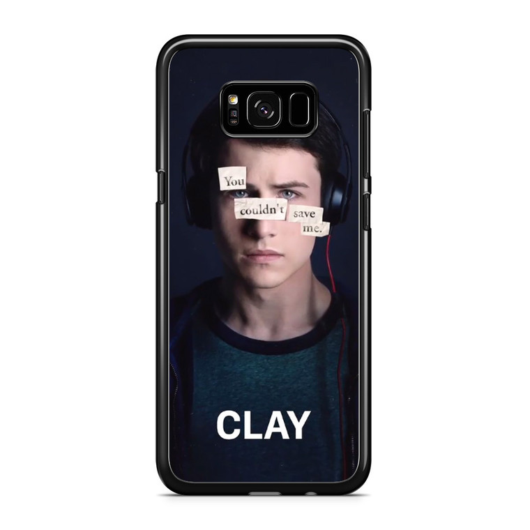 13 Reasons Why Clay Samsung Galaxy S8 Plus Case
