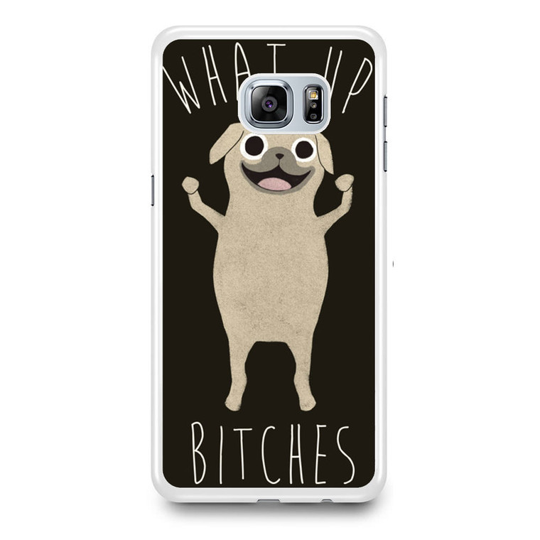 What Up Bitches Samsung Galaxy S6 Edge Plus Case