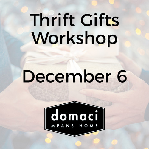 Thrifty Gifts with Domaci