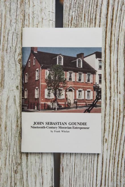 John Sebastian Goundie: Nineteenth-Century Moravian Entrepreneur
