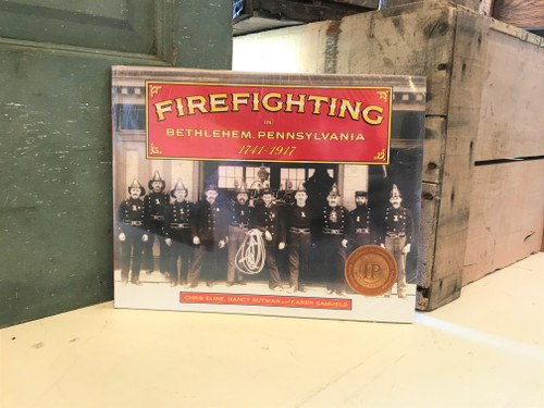 Firefighting in Bethlehem, Pennsylvania 1741-1917