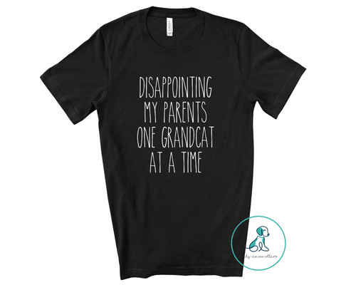 Disappointing My Parents One Grandcat At a Time Tee