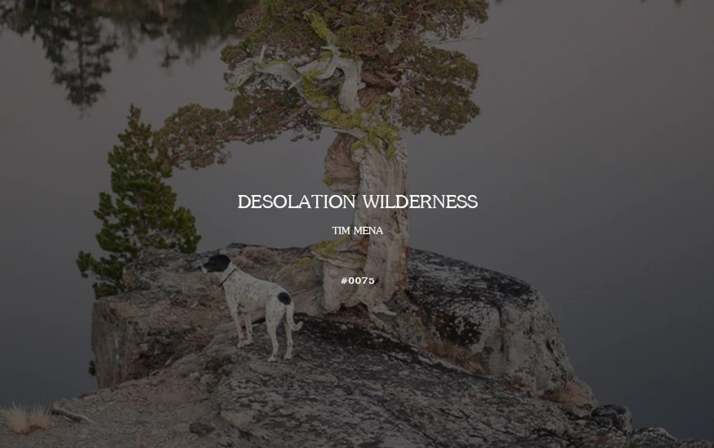 Field Log #0075 - Desolation Wilderness