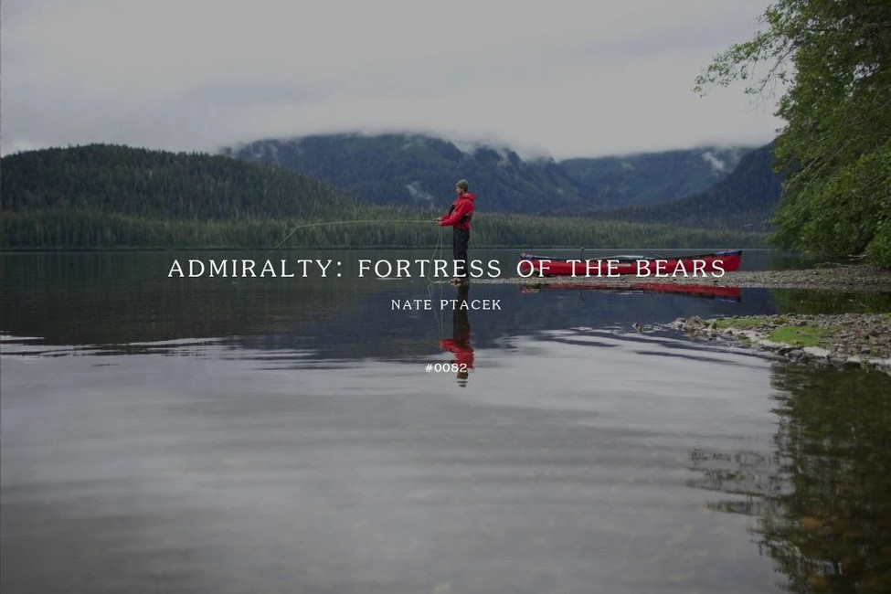 Field Log: #0082 - Admiralty: Fortress Of The Bears