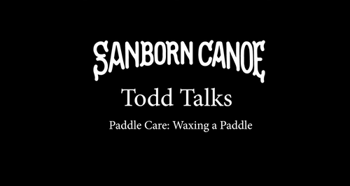 Todd Talks: Episode 3 - Waxing Your Paddle