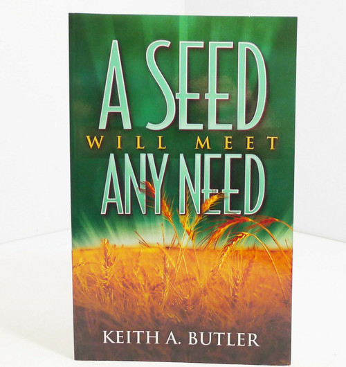 A Seed Will Meet Any Need Paperback Book by Keith A. Butler