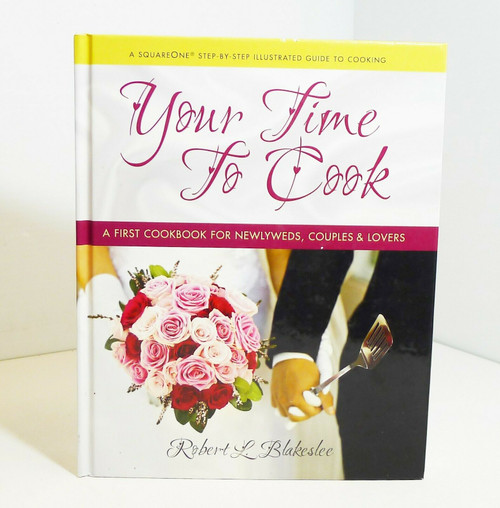 Your Time to Cook A First Cookbook for Newlyweds, Couples & Lovers Hardback Book