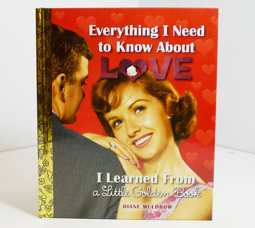 Everything I Need To Know About Love I Learned From A Little Golden Book NEW