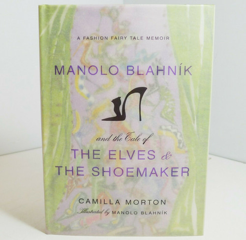 Manolo Blahnik & The Tale of the Elves & The Shoemaker Fashion Fairy Tale Memoir