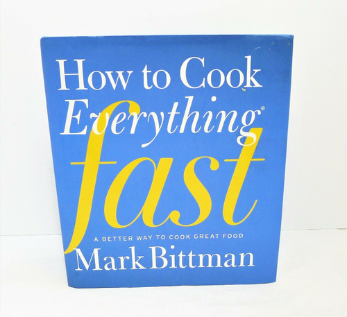 How to Cook Everything Fast Hardback Book Cookbook by Mark Bittman